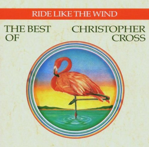 Christopher Cross - Ride Like The Wind: The Best Of Christopher Cross - Zortam Music