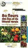 echange, troc Annie Aboucaya - 80 Fleurs des îles et du littoral varois