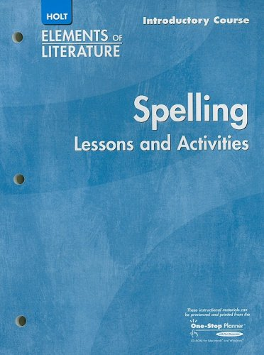 Elements of Literature: Spelling Lessons and Acitivities Grade 6 Introductory Course (Eolit 2005)