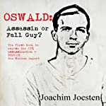 Oswald: Assassin or Fall Guy? | Mr. Joachim Joesten