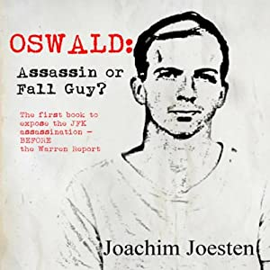 Oswald: Assassin or Fall Guy? | [Mr. Joachim Joesten]