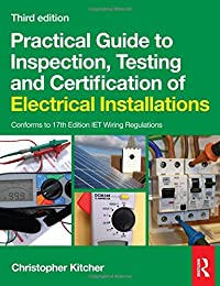 Practical Guide to Inspection, Testing and Certification of Electrical Installations download ebook