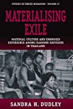 img - for Materialising Exile: Material Culture and Embodied Experience Among Karenni Refugees in Thailand (Studies in Forced Migration) by Sandra Dudley (2010-03-25) book / textbook / text book