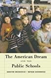 The American Dream and the Public Schools (0195176030) by Jennifer L. Hochschild