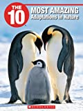 img - for The 10 Most Amazing Adaptations in Nature (10 (Franklin Watts)) book / textbook / text book