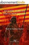 Arag�n, alma de los Almog�vares (Span...