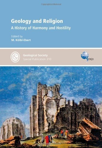 Geology and Religion: A History of Harmony and Hostility - Special Publication no 310 (Geological Society Special Publications) by M. Kolbl-Ebert (2009) Hardcover