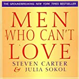 img - for Men Who Can't Love: How to Recognize a Commitmentphobic Man Before He Breaks Your Heart book / textbook / text book