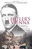 Hitlers Vienna: A Portrait of the Tyrant as a Young Man