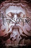 Timescape: Dreamhouse Kings, Book #4
