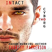 Intact: Cyborg, Book 2 (       UNABRIDGED) by Charity Parkerson Narrated by Hollie Jackson