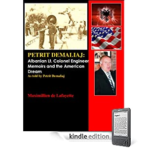 Petrit Demaliaj: Albanian Lt. Colonel Engineer Memoirs and the American Dream