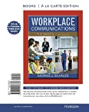 img - for Workplace Communications The Basics, Books a la Carte Plus NEW MyTechCommLab -- Access Card Package (6th Edition) book / textbook / text book