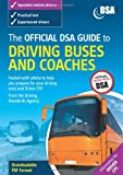 Cover of The Official DSA Guide to Driving Buses and Coaches by Driving Standards Agency 0115529004