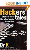 Hackers' Tales: Stories from the Electronic Front Line