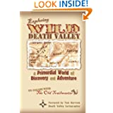 Exploring Wild Death Valley: a Primordial World of Discovery and Adventure