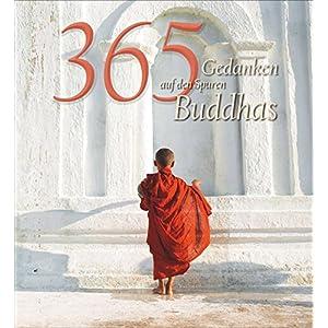 365 Gedanken auf der Spur Buddhas