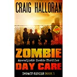 Zombie Day Care: Impact Series - Book 1 of 3 (Zombie Impact)