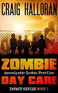 (FREE on 9/10) Zombie Day Care: Impact Series - Book 1 Of 3 by Craig Halloran - http://eBooksHabit.com