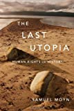 Image of The Last Utopia: Human Rights in History