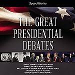 The Great Presidential Debates |  SpeechWorks - compilation