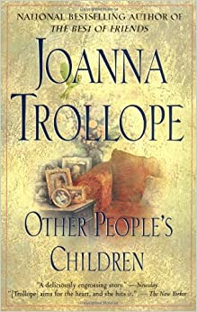 an analysis of other peoples children a book by joanna trollope Other people's children by joanna trollope starting at $099 other people's children has 17 available editions to buy at alibris.