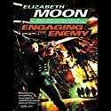 Engaging the Enemy: Vatta's War, Book 3 (       UNABRIDGED) by Elizabeth Moon Narrated by Cynthia Holloway