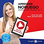 Aprender Noruego | Fácil de Leer | Fácil de Escuchar | Texto Paralelo Curso en Audio, No. 1 [Learn Norwegian - Easy Reading - Easy Audio - Parallel Text Audio Course, No. 1] |  Polyglot Planet