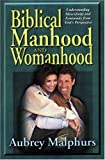 Biblical Manhood and Womanhood: Understanding Masculinity and Femininity from God's Perspective (0825431956) by Malphurs, Aubrey