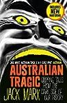 Australian Tragic: Gripping tales fro...