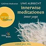 Innerwise Meditationen: Inner Yoga | Uwe Albrecht