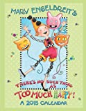 Mary Engelbreit 2015 Weekly Planner Calendar: Theres No Such Thing as Too Much Happy!