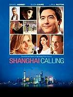 Shanghai Calling [HD]
