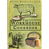 The Workhouse Cookbookby Peter Higginbotham