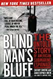 Blind Man's Bluff: The Untold Story of American Submarine Espionage (006097771X) by Sherry Sontag
