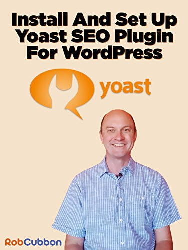 Install And Set Up Yoast SEO Plugin For WordPress