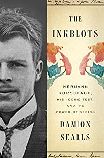 Book Cover: The Inkblots: Hermann Rorschach, His Iconic Test, and the Power of Seeing