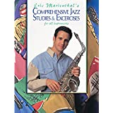 Eric Marienthal's: Comprehensive Jazz Studies & Exercises for All Instruments ~ Eric Marienthal