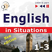 English in Situations. 1-3: New Edition: A Month in Brighton - Holiday Travels - Business English - 47 Topics - Proficiency level: B1-B2 (Listen & Learn) Audiobook by Dorota Guzik, Joanna Bruska, Anna Kicinska Narrated by  Maybe Theatre Company