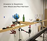 John Wood & Paul Harrison: Answers to Questions