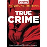 Seventeen Real Girls, Real-Life Stories: True Crime by Seventeen Magazine