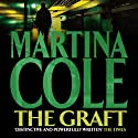 The Graft Audiobook by Martina Cole Narrated by Annie Aldington