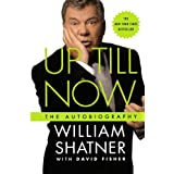 Up Till Now: The Autobiographyby William Shatner