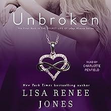 Unbroken: The Secret Life of Amy Bensen, Book 4 (       UNABRIDGED) by Lisa Renee Jones Narrated by Charlotte Penfield