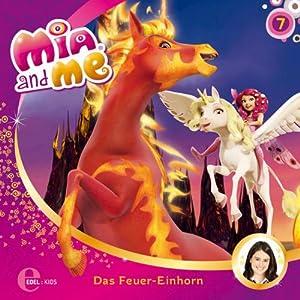 Das Feuer-Einhorn (Mia and Me 7) Hörspiel