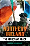 Northern Ireland: The Reluctant Peace