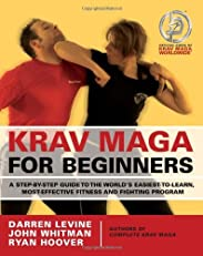 Krav Maga for Beginners: A Step-by-Step Guide to the World's Easiest-to-Learn, Most-Effective Fitness and Fighting Program