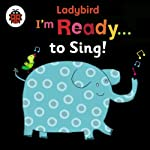 I'm Ready to Sing! A Ladybird BIG book |  Ladybird