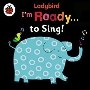 I'm Ready to Sing! A Ladybird BIG book Performance