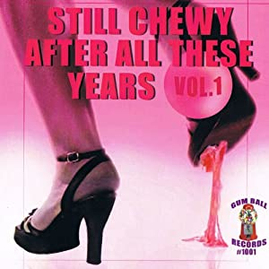 Still Chewy After All These Years: Bubblegum Pop Collection Volume One